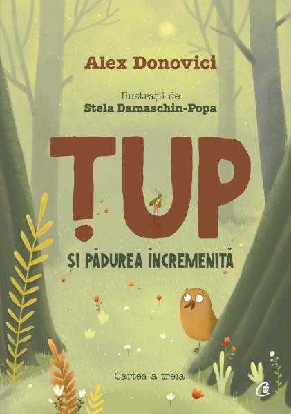 Țup și pădurea încremenită – cartea 3 [0]