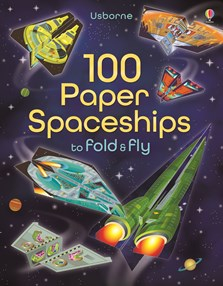 100 paper spaceships to fold and fly [0]
