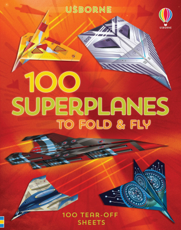 100 Superplanes To Fold And Fly [0]