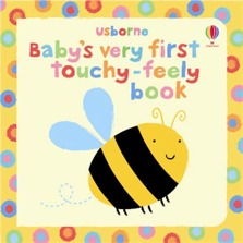 Baby's very first touchy-feely book [0]