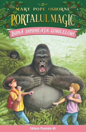 Bună dimineața, gorilelor! Portalul Magic nr. 22 [0]