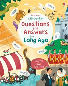 Lift-the-flap questions and answers about long ago [0]