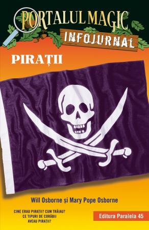 """Pirații. Infojurnal (însoțește volumul 4 din seria Portalul magic: """"Comoara piraților"""") [0]"""