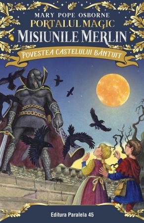 Povestea castelului bântuit. Portalul Magic – Misiunile Merlin nr. 2 [0]