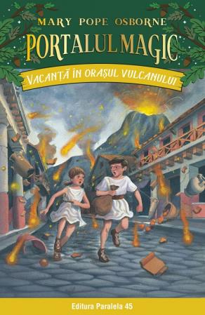 Vacanţă în oraşul vulcanului. Portalul Magic nr. 13 [0]