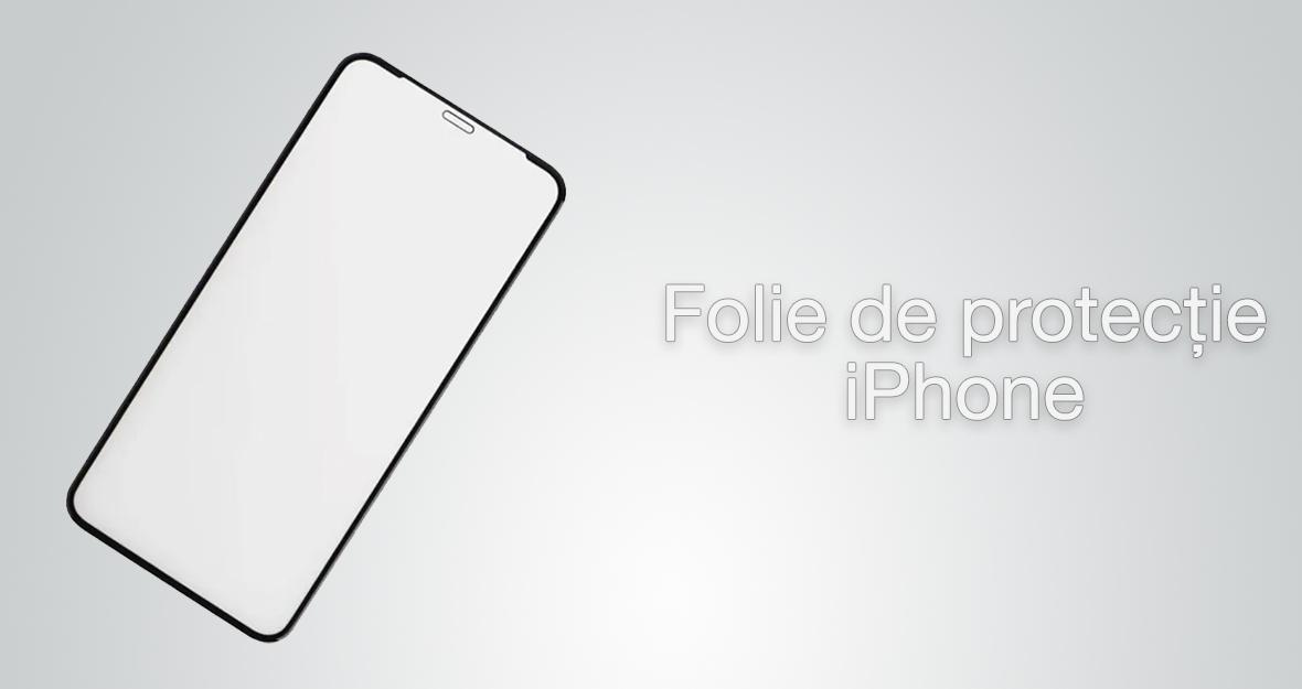 Folie de protectie pentru iPhone
