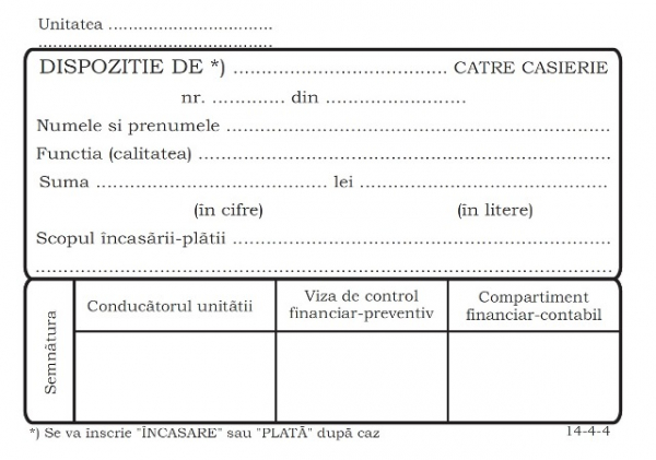 Dispozitie încasare/plată de către caserie ,14-4-4 0