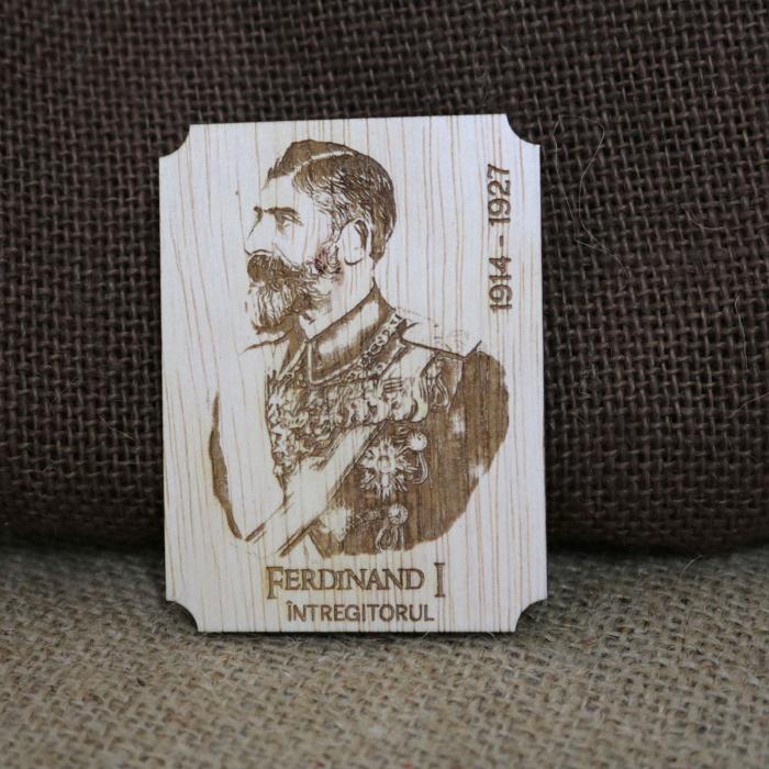 Magnet de frigider din lemn, gravat, Regele Ferdinand I al Romaniei [0]