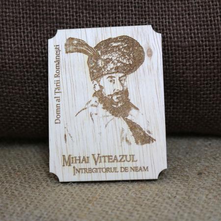 Magnet de frigider din lemn, gravat, Mihai Viteazul - Intregitor de Neam [0]