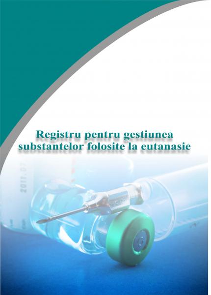 Registru pentru gestiunea  substantelor folosite la eutanasie 0