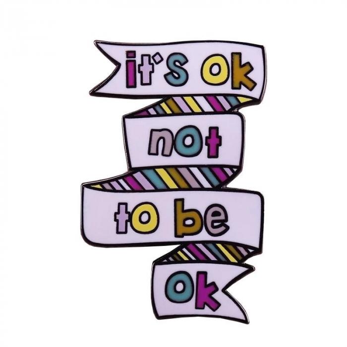 Insigna Ok Not to Be Ok [0]