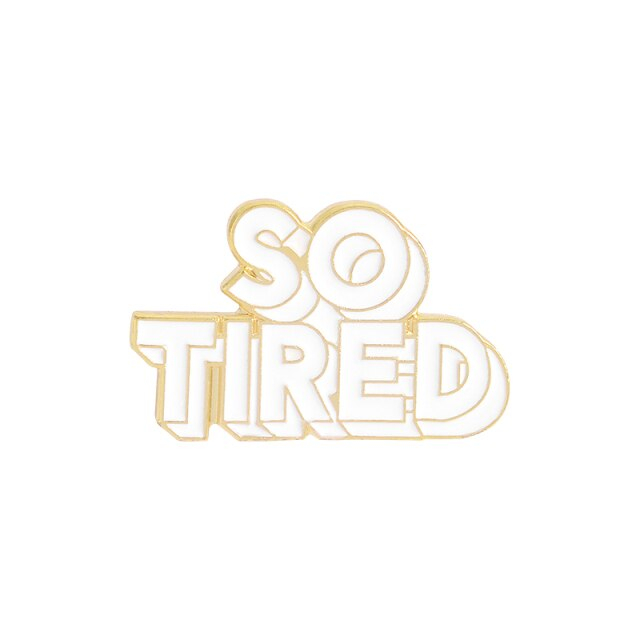 So Tired [0]