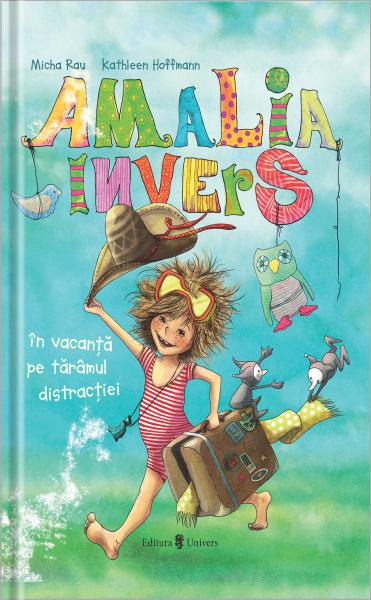 Amalia Invers în vacanță pe tărâmul distracției 0