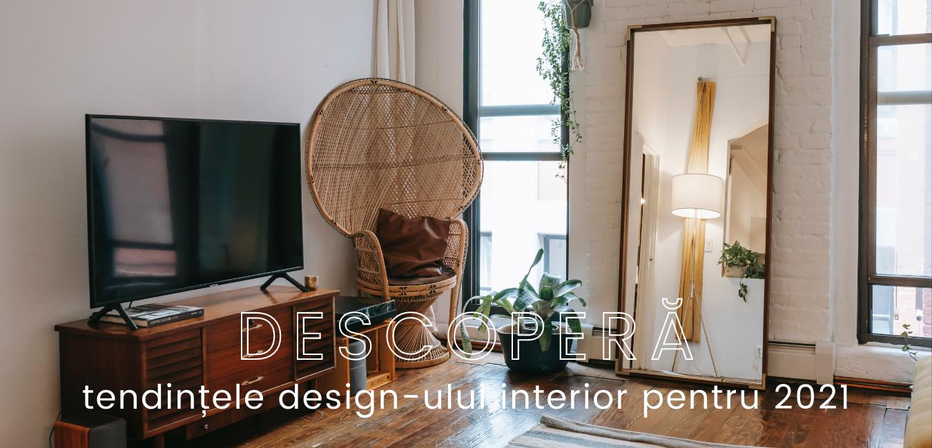 Descoperă care sunt tendințele design-ului interior pentru 2021
