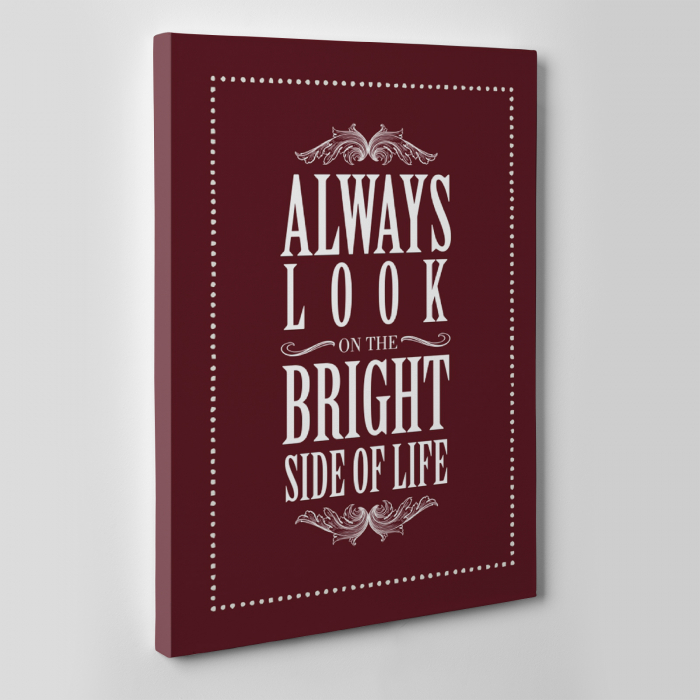 Tablou canvas motivational, Always Look at the Bright Side 1
