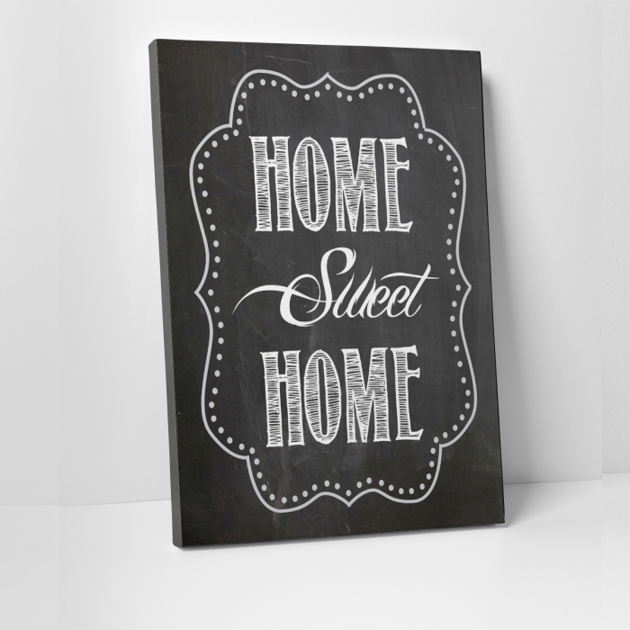 Tablou canvas motivational, Home Sweet Home 0