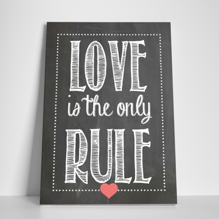 Tablou canvas motivational, Love is the only rule 2