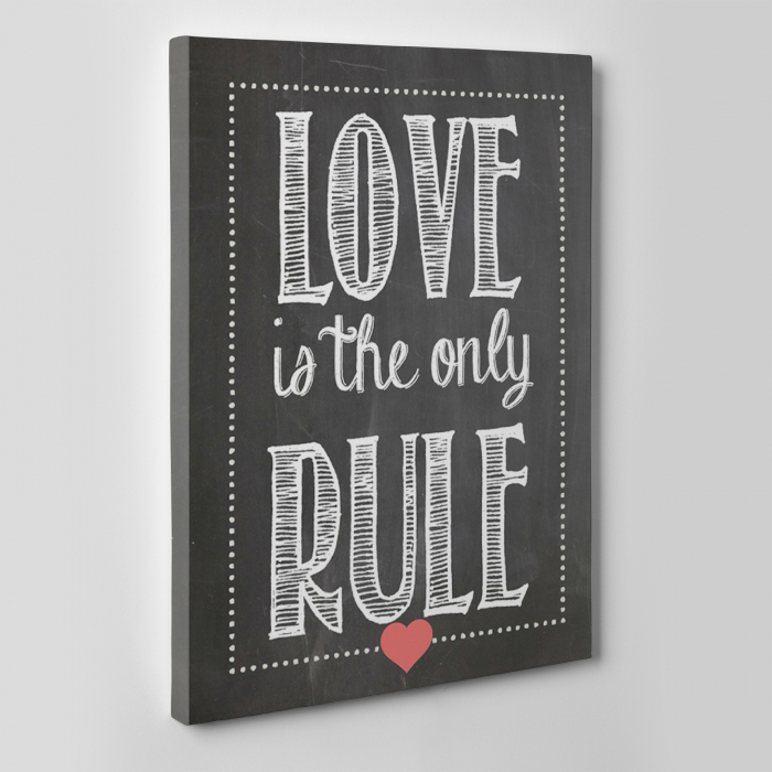 Tablou canvas motivational, Love is the only rule 1