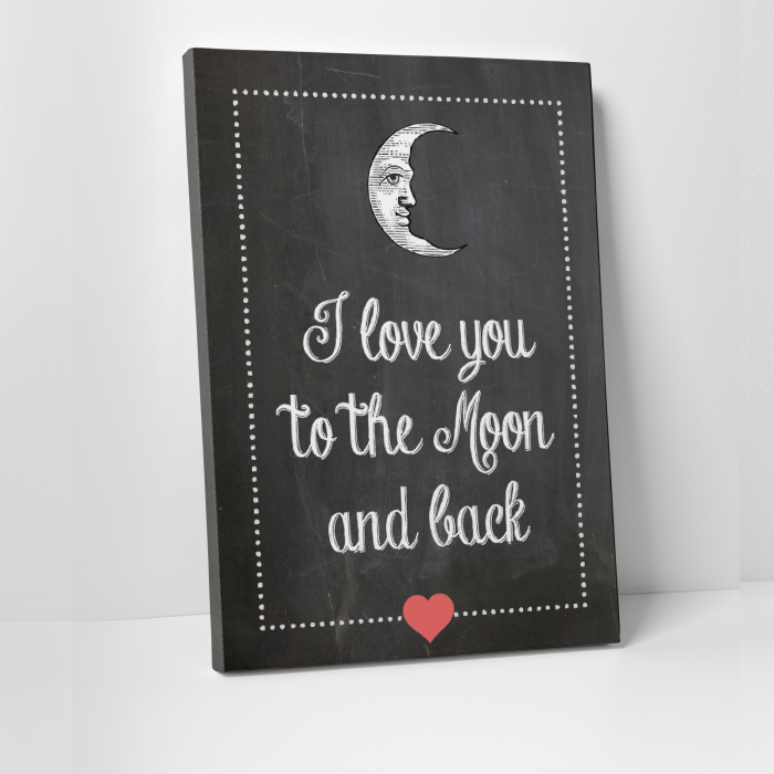 Tablou canvas motivational, To the moon and back 0