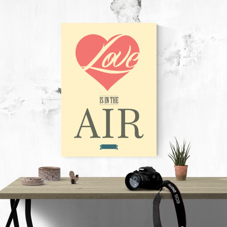 Tablou canvas motivational, Love is in the air3