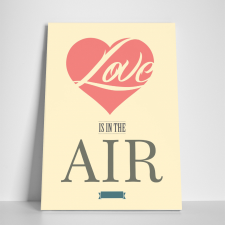 Tablou canvas motivational, Love is in the air2