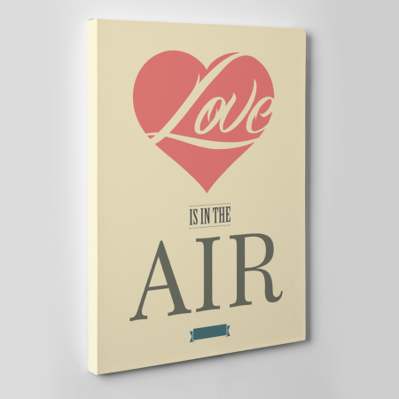Tablou canvas motivational, Love is in the air1