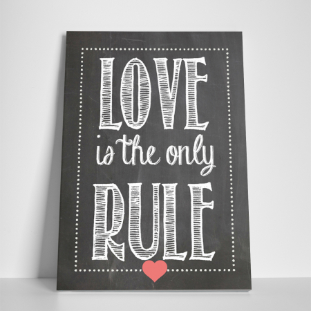 Tablou canvas motivational, Love is the only rule2