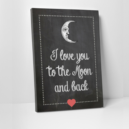 Tablou canvas motivational, To the moon and back0