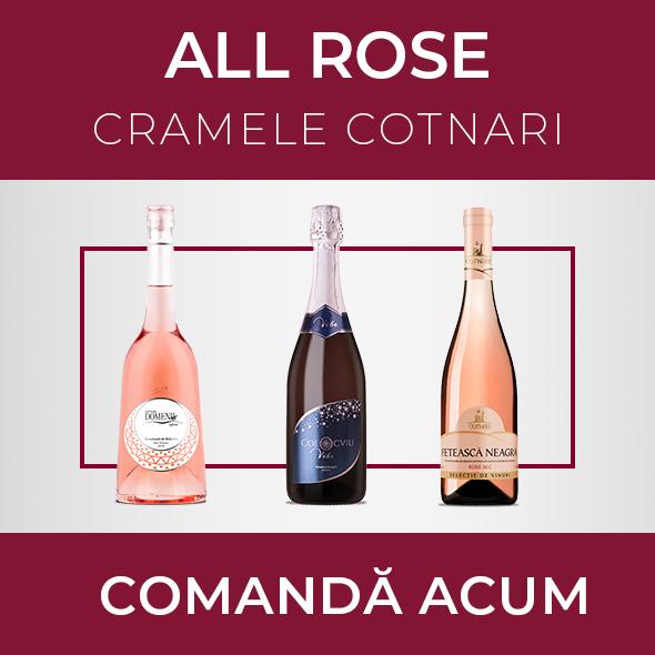 Pachetul ALL ROSE - Cramele Cotnari
