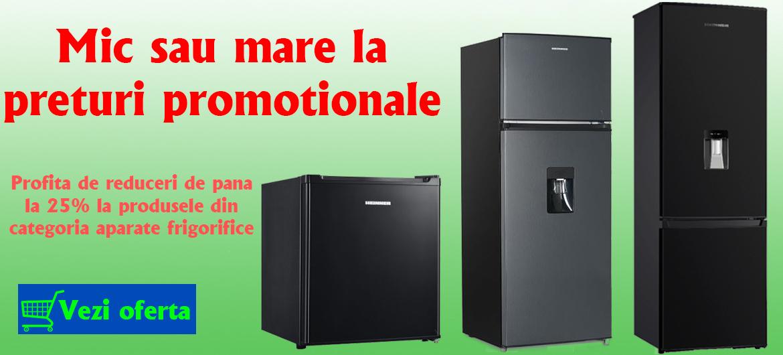 PRETURI PROMOTIONALE APARATE FRIGORIFICE