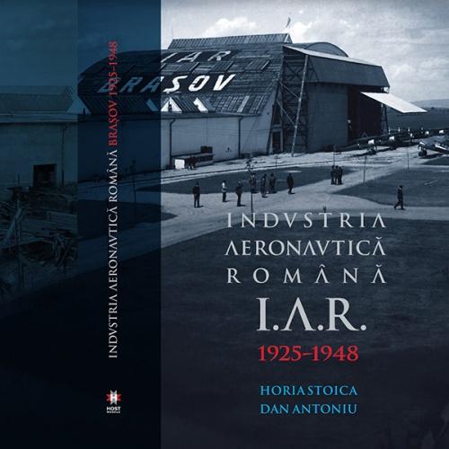 Carte - IAR Brașov. Industria Aeronautică Română 1925-1948 1