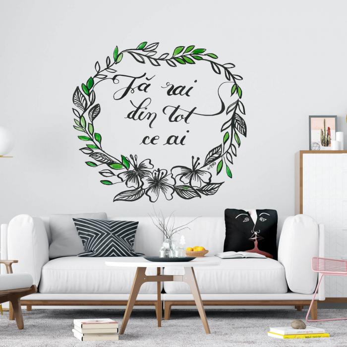 Sticker decorativ perete - Fa rai din ce ai 0