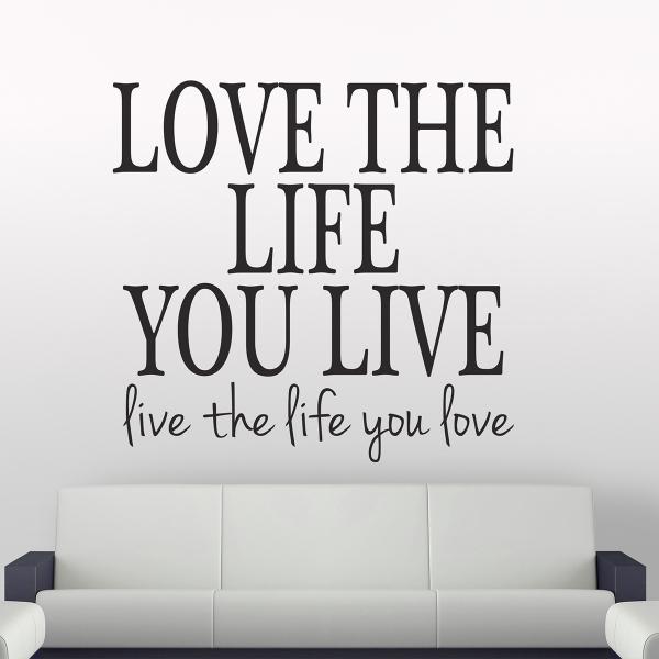 Sticker decorativ perete - Love the life 0