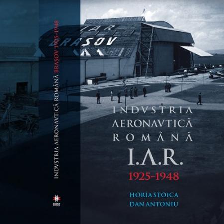 Carte - IAR Brașov. Industria Aeronautică Română 1925-19481