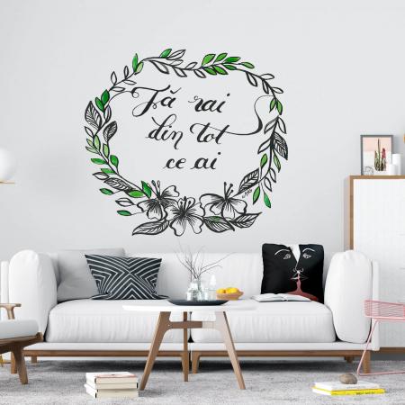 Sticker pentru perete - Fă rai din tot ce ai0