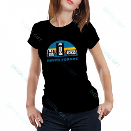 Tricou dame - Never forget0