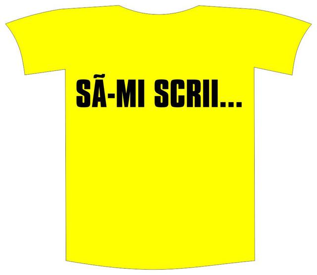 """Tricou imprimat """"Sa-mi scrii"""" 0"""