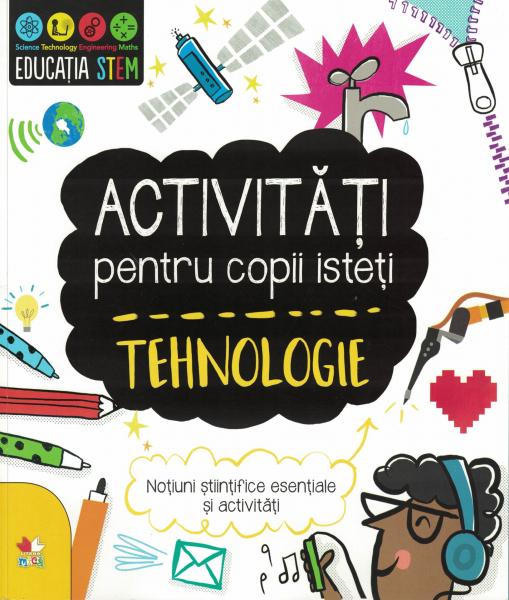 Activitati pentru copii isteti - Tehnologie - Catherine Bruzzone [0]