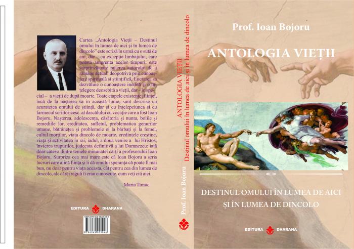 Antologia vietii. Destinul omului in lumea de aici si in lumea de dincolo - Prof. Ioan Bojoru [3]