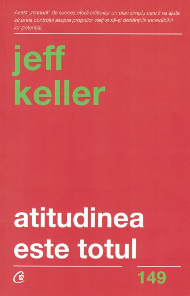 Atitudinea este totul - Jeff Keller [0]