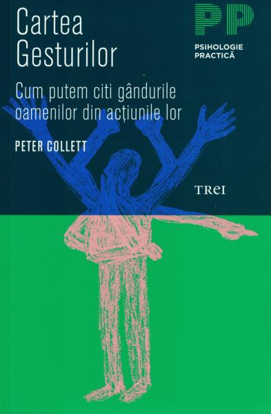 Cartea gesturilor.Cum putem citi gandurile - Peter Collett [0]