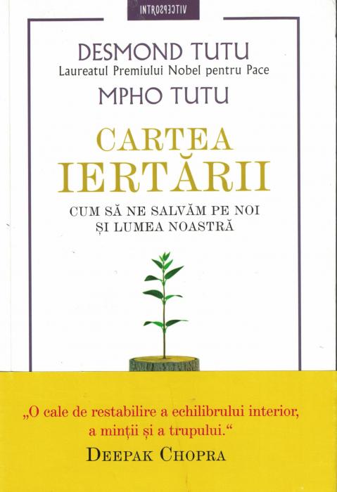 Cartea iertarii. Cum sa ne salvam pe noi si lumea noastra - Desmond Tutu [0]