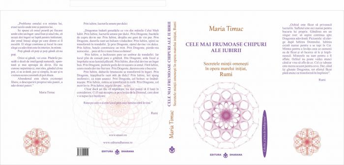 Cele mai frumoase chipuri ale iubirii. Secretele mintii omenesti in opera marelui initiat, Rumi - Maria Timuc [1]