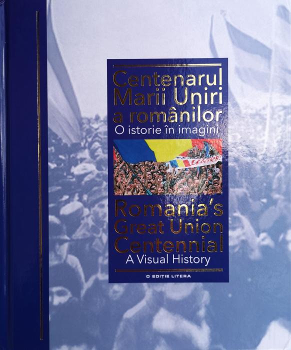 Centenarul Marii Uniri a romanilor. O istorie in imagini. [0]
