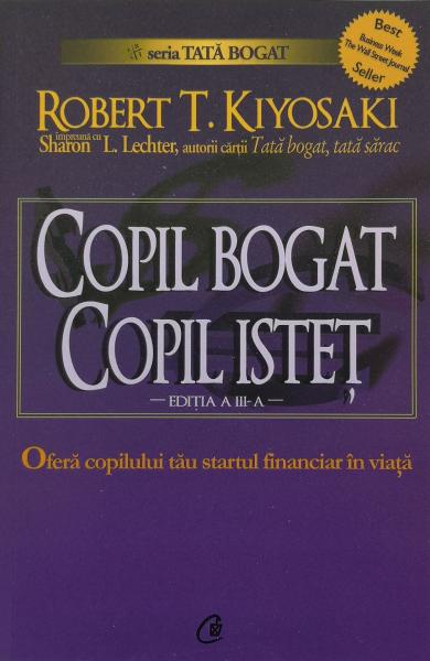 Copil bogat, copil istet - Robert T. Kiyosaki , Sharon L. Lechter [0]