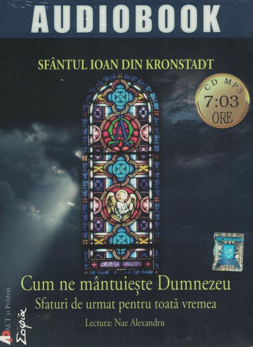Cum ne mantuieste Dumnezeu. AUDIOBOOK  CD  MP3 - Sfantul Ioan din Kronstadt [0]