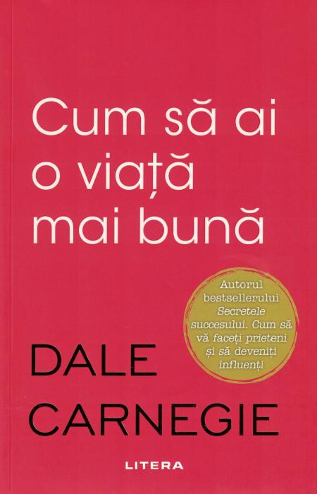 Cum sa ai o viata mai buna - Dale Carnegie [0]