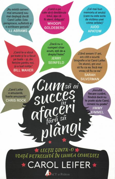 Cum sa ai succes in afaceri fara sa plangi - Carol Leifer [0]