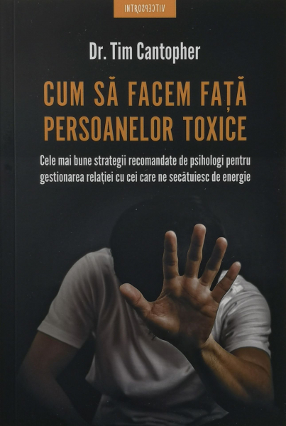 Cum sa facem fata persoanelor toxice - Dr. Tim Cantopher [0]