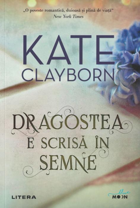 Dragostea e scrisa in semne - Kate Clayborn [0]